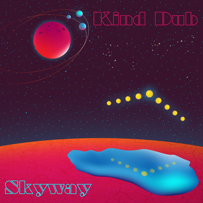 Kind-Dub-Skyway-Cover